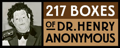 217 Boxes of Dr. Henry Anonymous
